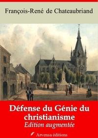 François-René de Chateaubriand - Défense du génie du christianisme – suivi d'annexes - Nouvelle édition 2019.
