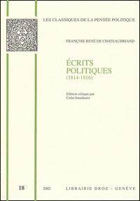 François-René de Chateaubriand - Ecrits politiques (1814-1816).