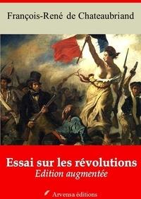 François-René de Chateaubriand - Essai sur les révolutions – suivi d'annexes - Nouvelle édition 2019.