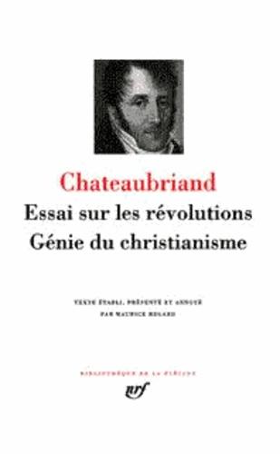 François-René de Chateaubriand - Essai sur les révolutions. - Génie du christianisme.