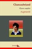 François-René de Chateaubriand - François-René de Chateaubriand : Oeuvres complètes – suivi d'annexes (annotées, illustrées).