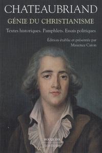 François-René de Chateaubriand - Génie du christianisme - Textes historiques, pamphlets, essais politiques.
