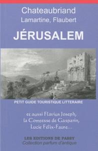 François-René de Chateaubriand et Alphonse de Lamartine - Jérusalem - Petit guide touristique littéraire.
