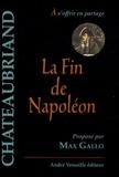 François-René de Chateaubriand - La Fin de Napoléon.