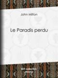 François-René de Chateaubriand et John Milton - Le Paradis perdu.