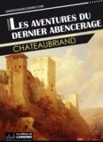 François-René de Chateaubriand - Les aventures du dernier Abencerage.