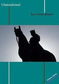 François-René de Chateaubriand - Les cent-jours.