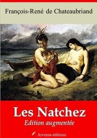 François-René de Chateaubriand - Les Natchez – suivi d'annexes - Nouvelle édition 2019.