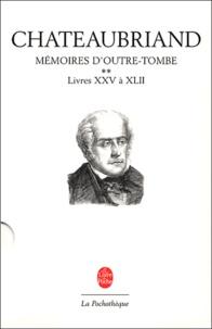 François-René de Chateaubriand - Outre Tombe Tome : Livres 25 à 42.