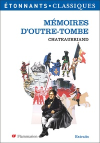 François-René de Chateaubriand - Mémoires d'outre-tombe.