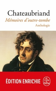 François-René de Chateaubriand - Mémoires d'outre-tombe - Anthologie.