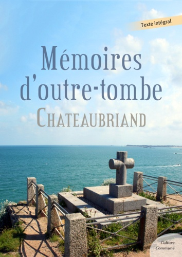 Mémoires d'outre-tombe. Chateaubriand