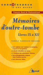 François-René de Chateaubriand - Mémoires d'outre-tombe - Livres IX à XII.
