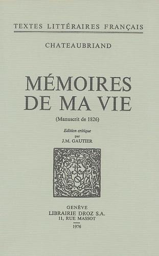 François-René de Chateaubriand - Mémoires de ma vie - Manuscrit de 1826.