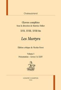 François-René de Chateaubriand - Oeuvres complètes - Tomes 17, 18, 18 bis, Les martyrs, 3 volumes.