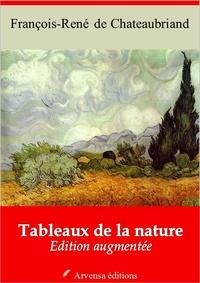 François-René de Chateaubriand - Tableaux de la nature – suivi d'annexes - Nouvelle édition 2019.