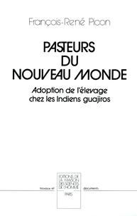 François-René Picon - Pasteurs du Nouveau Monde - Adoption de l'élevage chez les Indiens Guajiros.