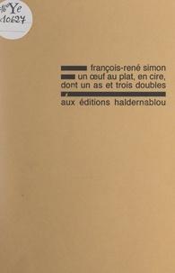 François-René Simon - Un œuf au plat, en cire, dont un as et trois doubles.