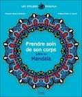 François Renouf de Boyrie - Prendre soin de son corps grace au Mandala.