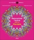 François Renouf de Boyrie - Rencontrer l'autre grâce au Mandala.