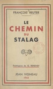 François Reuter et G. Renevey - Le chemin du stalag.