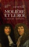 François Rey et Jean Lacouture - Molière et le roi - L'affaire Tartuffe.