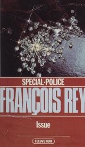 François Rey - Spécial-police : Issue.