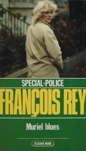 François Rey - Spécial-police : Muriel blues.