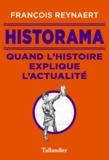 François Reynaert - Historama - Quand l'Histoire explique l'actualité.