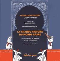 La grande histoire du monde arabe- De l'Empire romain au Moyen Age - François Reynaert | Showmesound.org