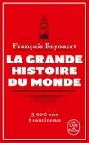 François Reynaert - La grande histoire du monde.