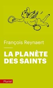 François Reynaert - La planète des Saints.