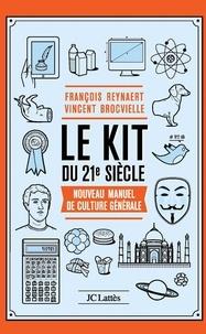 François Reynaert et Vincent Brocvielle - Le kit du 21e siècle - Nouveau manuel de culture générale.