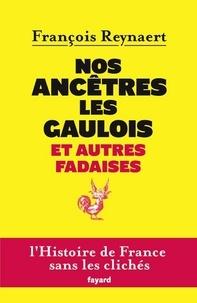 Téléchargez le livre gratuitement en ligne Nos ancêtres les Gaulois et autres fadaises