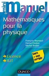 François Reynaud et Daniel Fredon - Mini manuel de Mathématiques pour la physique - Cours + Exercices corrigés.