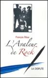 François Ribac - L'avaleur de rock.