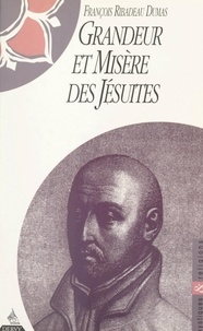 François Ribadeau Dumas - Grandeur et misère des Jésuites.