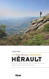 François Ribard - Hérault, les plus belles randonnées - Du Pic Saint-Loup au Caroux : autour de Frontignan, Avant-Monts, Garrigues, Larzac, Haut-Languedoc.