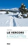 François Ribard - Le Vercors à raquettes - Les plus belles balades et randonnées.
