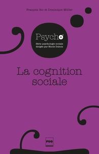 François Ric et Dominique Muller - La cognition sociale - La construction de la réalité sociale et ses conséquences.