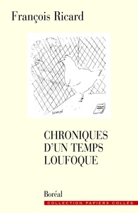 François Ricard - Chroniques d'un temps loufoque.