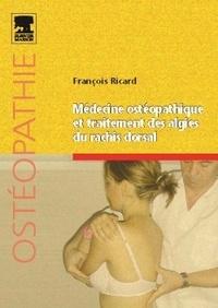 François Ricard - Médecine ostéopathique et traitement des algies du rachis thoracique.