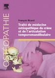 François Ricard - Traité de médecine ostéopathique du crâne et de l'articualtion temporomandibulaire.