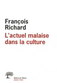 François Richard - L'actuel malaise dans la culture.