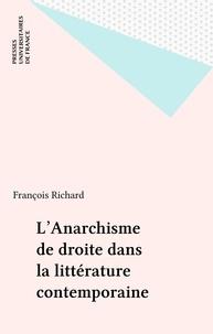François Richard - L'Anarchisme de droite dans la littérature contemporaine.