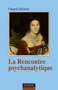 François Richard - La rencontre psychanalytique.