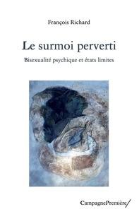 François Richard - Le surmoi perverti.