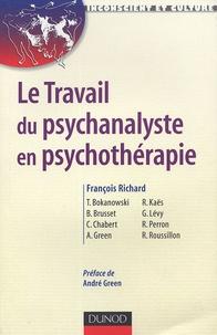 François Richard et Catherine Chabert - Le Travail du psychanalyste en psychothérapie.