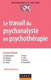 François Richard - Le travail du psychanalyste en psychothérapie.