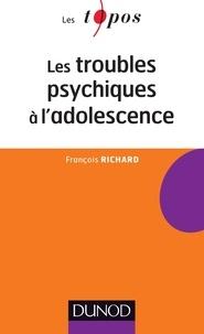 François Richard - Les troubles psychiques à l'adolescence.